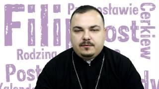 Post Filipowy w Kościele prawosławnym - ks. Jakub Dmitruk