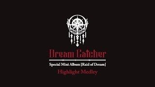 ... 2019.09.18 6pm dreamcatcher(드림캐쳐) special mini album [raid of dream] release. ▶ dreamc...