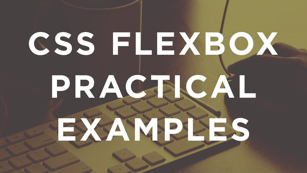 CSS FlexBox Practical Examples (Rebuilding Dribbble.com using FlexBox) - YouTube