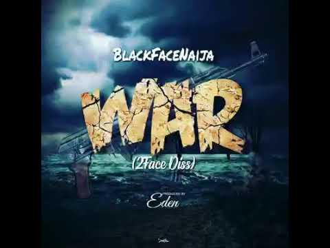 WAR (2face Diss) _ BlackFaceNaija