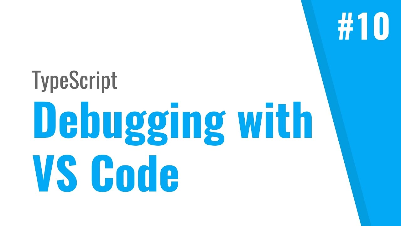 Debug TypeScript with Visual Studio Code (TypeScript tutorial, #10)