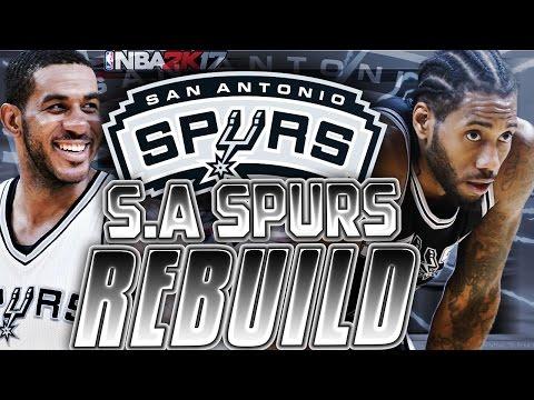 BEST TEAM EVER!?!? REBUILDING THE SPURS!! NBA 2K17 MY LEAGUE!!