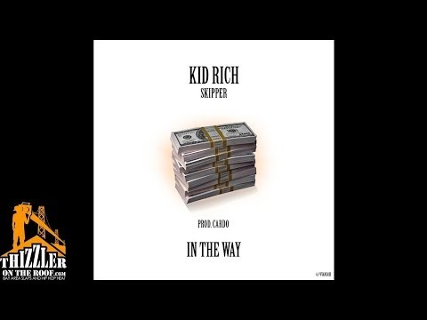 Kid Rich x Skipper - In The Way [Prod. Cardo] [Thizzler.com]