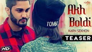 Akh Boldi (Teaser) | Karn Sekhon | Desi Crew | Sukh Sanghera | Latest Punjabi Song 2016 / 2017