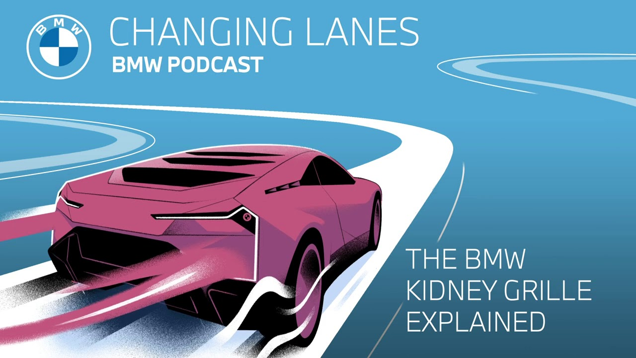 The BMW kidney grille explained - Changing Lanes #027. The BMW Podcast.