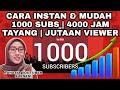 - Cara Cepat Mendapatkan 1000 Subscriber dan 4000 Jam Tayang