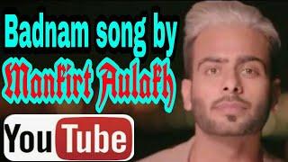 Badnam song by Mankirt Aulakh DJ flow 2017 ||panjabi song ||18vi, ch munda badnam ho gaya