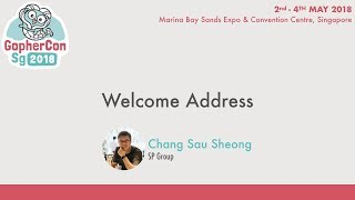 Opening Address - GopherConSG 2018