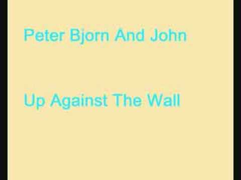 peter bjorn and john up against the wall mp3
