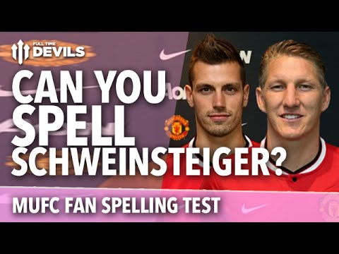 Can You Spell Schweinsteiger? | Manchester United Transfer News | Full Time DEVILS