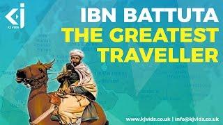Ibn BATTUTA - The Greatest EXPLORER of All time - KJ Vids