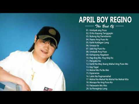 April Boy Regino Best Hits Songs Collection \ Filipino PlayliSt   April Boy Regino LatesT SonGs 2019