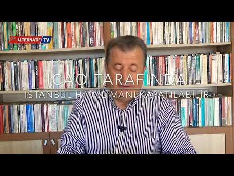 İSTANBUL HAVALİMANI KAPATILABİLİR - SABAHATTİN ÖNKİBAR