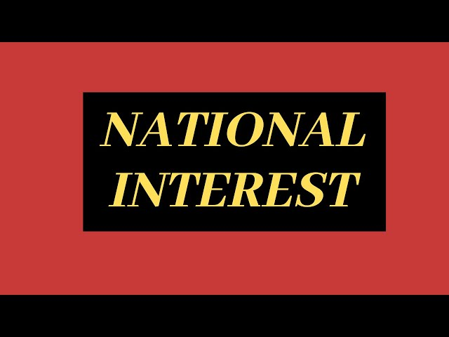 National Interest - War & International Relations | Defence & Strategic Studies - Political Science