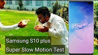 Samsung S10 Plus Super Slow Motion Test