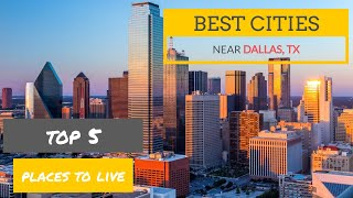 Best Cities Near Dallas, Texas - Moving to Dallas Suburbs