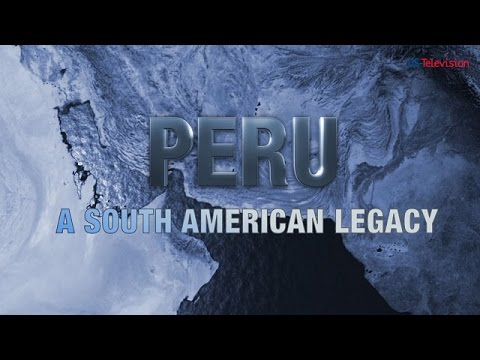 US television - Peru 3 - A South American Legacy.