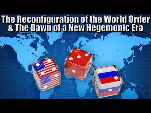 The Reconfiguration of the World Order & The Dawn of a New Hegemonic Era