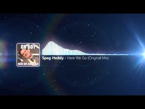 Spag Heddy - Here We Go (Original Mix)