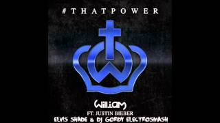 Will.I.Am feat. Justin Bieber - That Power (Elvis Shade & Dj Gordy ElectrosMash)