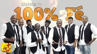 Ministério 100% Fé - Verdadeira Alegria (Samba Gospel)