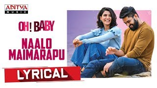Naalo Maimarapu Lyrical Oh Baby Songs Samantha Akkineni Naga Shourya Mickey J Meyer