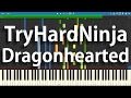 Download TryHardNinja - Dragonhearted | Synthesia Piano Cover
