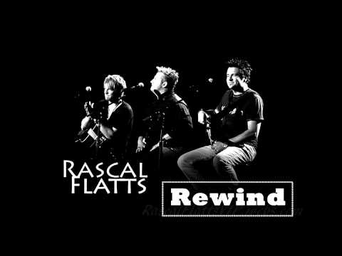 Rascal Flatts - Rewind (NEW SINGLE)