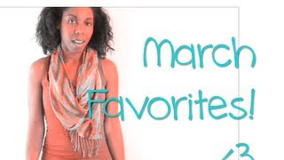 March Favorites 2013 | Food & Natural Body Products (HD)