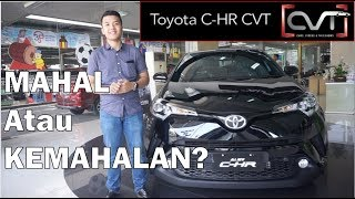 CVT Review #21: First Impression Toyota C-HR CVT 2018 Indonesia | SUV MEWAH |
