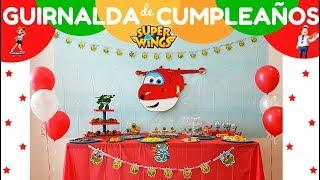 GUIRNALDA DE CUMPLEAÑOS SUPER WINGS- COMO DECORAR FIESTA DE CUMPLEAÑOS  AVIONES SUPER WINGS