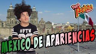 México de apariencias segun Pepe Pelos