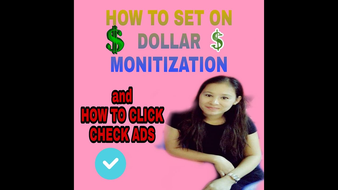 TUTORIAL: HOW TO ON YOUR DOLLAR SIGN AS A MONITIZED and TOGETHER YOUR ADS