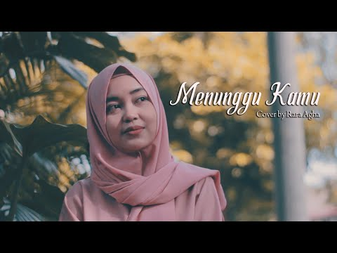 Cover Music Video Menunggu Kamu by Rara Agha (Tugas Editing 1)