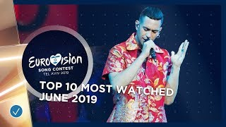 TOP 10: Most watched in June 2019 - Eurovision Song Contest