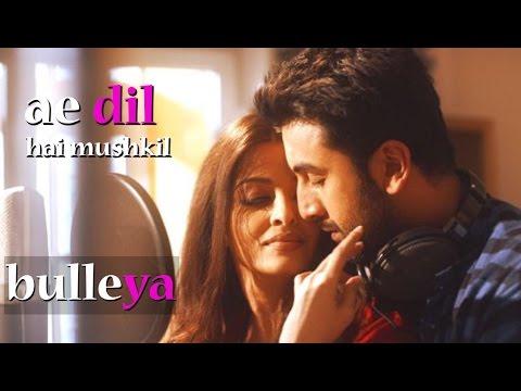 Bulleya – Ae Dil Hai Mushkil | Karan...