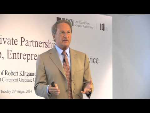 Robert Klitgaard on Public-Private Partnerships: Combining Leadership, Entrepreneurship & Service