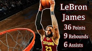 LeBron Posts 36/9/6 in Win Over Nets | 01.06.17