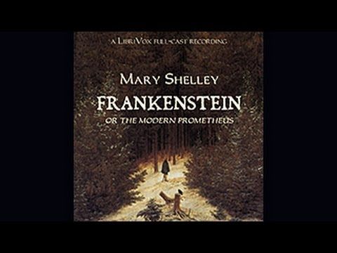 Frankenstein or the Modern Prometheus - by Mary Shelley (FULL Dramatic Reading)