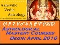 Astrological Mastery Courses - Begins April 2016