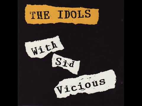 SID VICIOUS - THE IDOLS WITH SID VICIOUS ( FULL ALBUM)