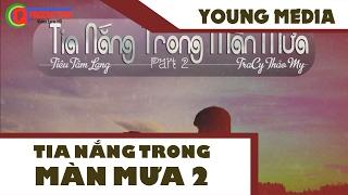 Tia Nắng Trong Màn Mưa Part 2 - Tiêu Tâm Lang .ft TraCy Thảo My [ Video Lyric ]