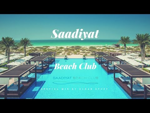 Eldar Stuff Mix For Saadiyat Beach Club