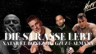DIE STRASSE LEBT | XATAR feat BONEZ MC GZUZ  ALMANY | [8D Audio] |Kopfhörer benutzen!