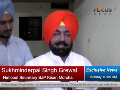 Sand, land, transport, media and drug mafia nexus, Grewal demands CBI probe - Part 1