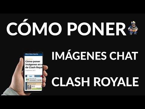¿Cómo Poner Imágenes en el Chat de Clash Royale?