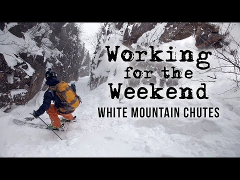 Working For The Weekend 3 - White Mountain Chutes