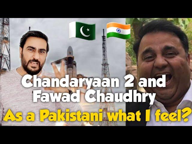 Chandrayaan 2 and Fawad Chaudhry - As A Pakistani What I Feel? | ISRO