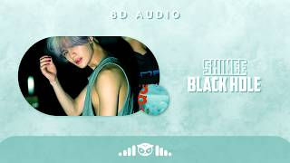 8D | SHINee (샤이니) – Black Hole | USE HEADPHONES |