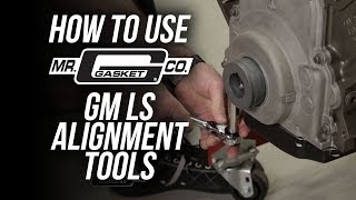 How To Use Mr. Gasket GM LS Engine Alignment Tools